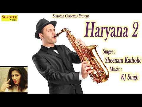 Haryana 2 | Sapna Chaudhary | KJ Singh | Sheenam Katholic | New 2017 Song | Sonotek Haryanvi