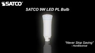 Satco LED Bulbs Review |  9W LED PL Bulb, 4-PIN Vertical Ballast, 4000K, 1000 Lumens