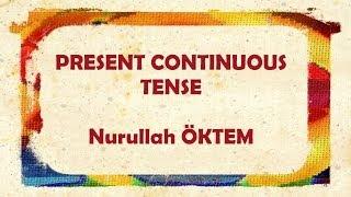 İngilizce Dersi 34 - Present Continuous Tense