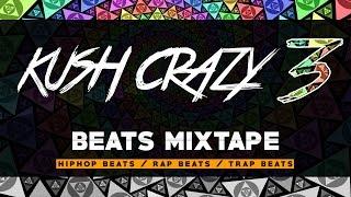 Hip Hop Beats Instrumentals MIX 2016   Kush Krazy 3 by Loud Lord [Full Beats Mixtape]