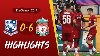 Tranmere 0-6 Liverpool | Reds kick off pre-season with six goals