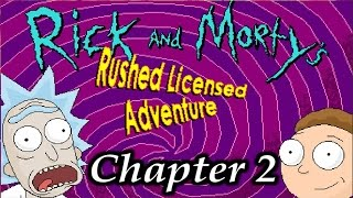Let's Insanely Play Rick & Morty Rushed Licensed Adventure Chapter 2