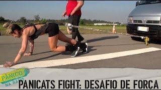 PANICATS FIGHT: DESAFIO DE FORÇA (C/ MOHAI E DANI BOLINA)