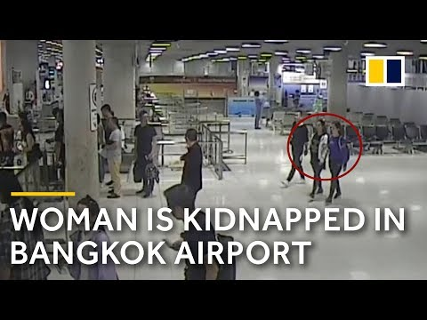 Xxx Mp4 The Moment Chinese Woman Is Kidnapped In Bangkok Airport 3gp Sex