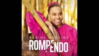 Elaine Martins - CD Rompendo Completo