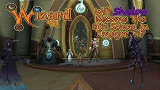 Wizard101 - Will Shadow Become The 8th School in Empyrea?!?