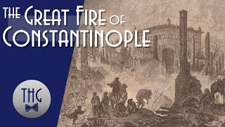 Five Minutes of History: The Great Fire of Constantinople
