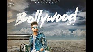 Bollywood FULL SONG - Akhil - Preet Hundal - Parmish Verma - New Punjabi Songs 2017