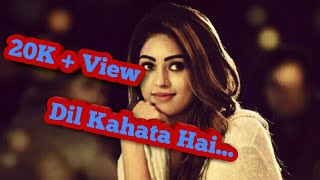 Dil kehta hai chal unse mil _ unplugged video song full hd 2018