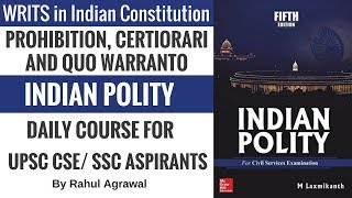 WRITS in Indian Constitution - Prohibition, Certiorari and Quo Warranto - Indian Polity For UPSC