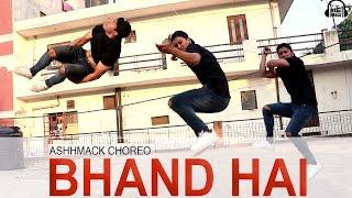 BHAND HAI REFIX | DANCE CHOREOGRAPHY | BY ASHHMACK