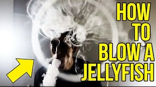 Vape Tricks: HOW TO BLOW A JELLYFISH
