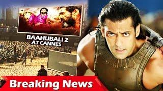 Baahubali 2 का होगा Cannes Festival में धमाका, Salman करेंगे South Star Mohanlal के फिल्म का REMAKE