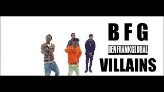 BFG - Villains | Shot By: Street Classic Films | (Prod By: @94stonez)