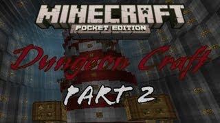 Part 2 - Dungeon Craft - Minecraft Pocket Edition