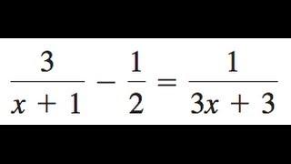 3/(x+1) - 1/2 = 1/(3x+3)