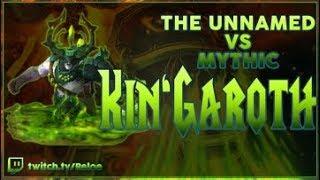 The Unnamed - Kin'garoth Mythic Guardian PoV