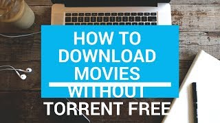 How to download movies without torrent