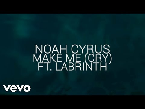 watch Noah Cyrus - Make Me (Cry) (Official Lyric Video) ft. Labrinth