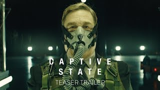 CAPTIVE STATE - OFFICIAL TEASER TRAILER [HD] - In Theaters March 2019