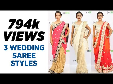 How to wear Saree for Wedding in 2017 - 3 New Styles You Must try
