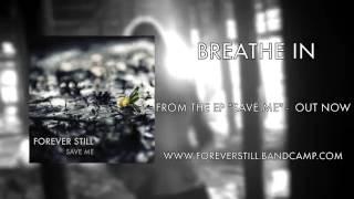 Forever Still   Breathe In
