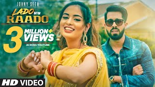 New Song 2019 | Johny Seth: LADO VS RAADO Official Song | Latest Songs 2019