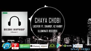 Chaya Chobi | Lucifer Ft Shawqy, KZ Rabby | Deshi Hip-Hop Vol.1