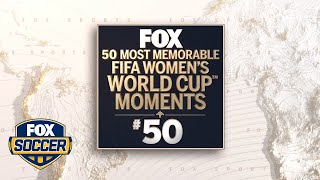 The Top 50 most memorable moments in FIFA Women