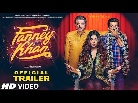 Xxx Mp4 FANNEY KHAN Official Trailer Anil Kapoor Aishwarya Rai Bachchan Rajkummar Rao 3gp Sex