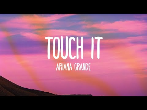 Ariana Grande Touch It Audio Only