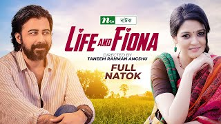 Romantic Bangla Natok - Life and Fiona | Nisho & Sharlin | Full natok