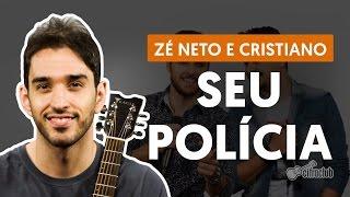 Seu Polícia - Zé Neto e Cristiano (aula de violão simplificada)