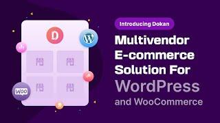Dokan - Multivendor e-commerce solution for WordPress and WooCommerce