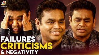 Failures, Criticisms & Negativity : How to Overcome Them?   AR Rahman Opens Up   Interview