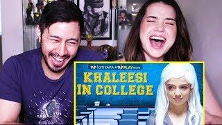 TVF | CELEBRITIES IN COLLEGE: KHALEESI | Reaction!