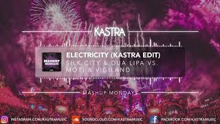 Silk City & Dua Lipa - Electricity (Kastra Edit) | MASHUP MONDAY