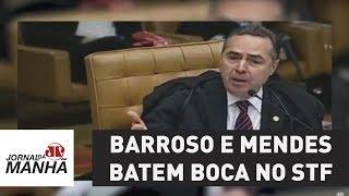 Barroso e Mendes batem boca no STF sobre delação | Jornal da Manhã
