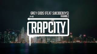 RAMIREZ - Grey Gods (Feat $uicideboy$) [Prod.By Tacet]