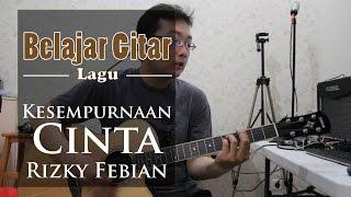 Belajar Gitar Lagu - Kesempurnaan Cinta (Rizky Febian)