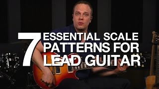 7 Essential Guitar Scale Patterns For Lead Guitar