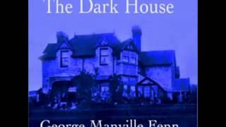 The Dark House (FULL Audiobook) - part 3