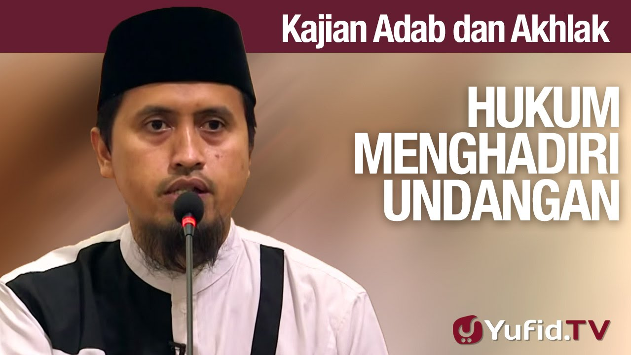 Kajian Akhlak #19: Hukum Menghadiri Undangan - Ustadz Abdullah Zaen, MA