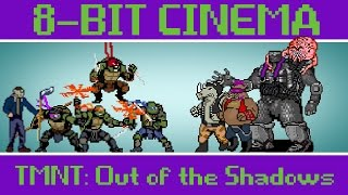 TMNT 2: Out of the Shadows - 8 Bit Cinema
