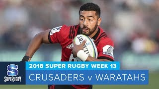HIGHLIGHTS: 2018 Super Rugby Week 13: Crusaders v Waratahs