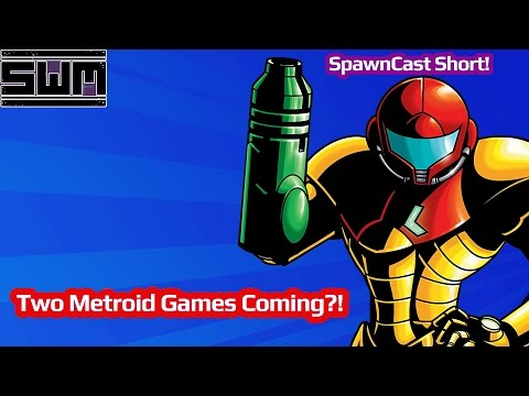 Two Metroid Games Coming?! - SpawnCast Short!