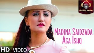 Madina Saidzada - Aga Ishq OFFICIAL VIDEO