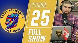Tyron Woodley, Ben Askren, Becky Lynch, more   Ariel Helwani's MMA Show [Episode 25 – Dec. 10, 2018]