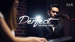 Khai Bahar - Perfect (Cover)