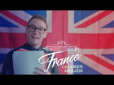 What The Fuck France - La Langue Anglaise